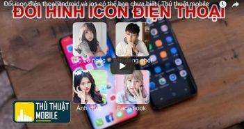 Đổi icon điện thoại android và ios có thể bạn chưa biết