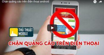 Chặn quảng cáo trên điện thoại android