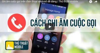 Ghi âm cuộc gọi trên điện thoại android dễ dàng không cần root