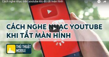 Hướng dẫn cách tắt màn hình vẫn nghe nhạc trên youtube